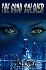 The Good Soldier By Jill Robi Genre: Superhero Romance/Urban Fantasy Shifters, Paranormal Release Date: January 15, 2015