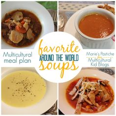Favorite Soups Around the World - Marie's Pastiche on Multicultural Kid Blogs