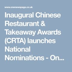 Inaugural Chinese Restaurant & Takeaway Awards (CRTA) launches National Nominations - One News Page [UK] Chinese Restaurant, Awards, Product Launch, News, Chinese Food Restaurant