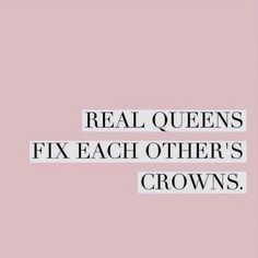 This. I have to come to know this: my girlfriends and sisters are my strongest allies and most raucous supporters