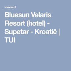 Bluesun Velaris Resort (hotel) - Supetar - Kroatië | TUI