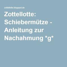 Zottellotte: Schiebermütze - Anleitung zur Nachahmung *g*