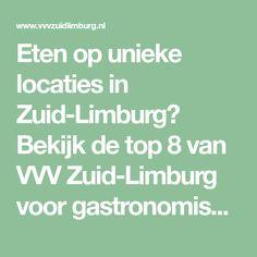 Eten op unieke locaties in Zuid-Limburg? Bekijk de top 8 van VVV Zuid-Limburg voor gastronomisch genot in restaurants op bijzondere plekken in Zuid-Limburg. Restaurants, Porches, Restaurant