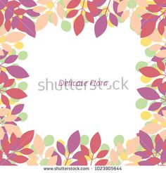 Frame of multicolored leaves: Delicate Flora. Isolated vector.