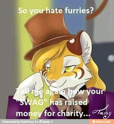 """So you hate furries? Tell me again how your SWAG has raised money for charity..."" Your move, swaggots."