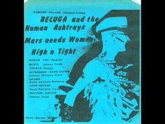 Beluga And The Human Ashtrays - Mars Needs Women