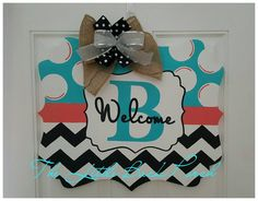 Polka Dot/Chevron Welcome Door Hanger -$35  Choose your own colors and initial!