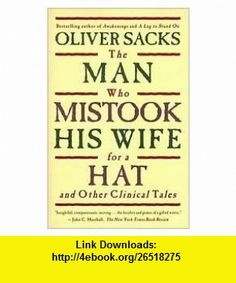 The Man Who Mistook His Wife For A Hat touchstone Trade Paper Edition, 12th Pri edition Oliver Sacks ,   ,  , ASIN: B004T4WNLW , tutorials , pdf , ebook , torrent , downloads , rapidshare , filesonic , hotfile , megaupload , fileserve