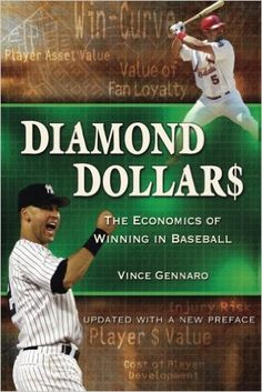 Diamond dollars : the economics of winning in baseball / Vince Gennaro