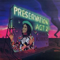 """Preservation, Act 2"" (1974, RCA) by The Kinks."