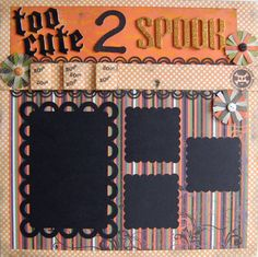 2 cute 2 SPOOK 12x12 halloween premade single by urbansavanna, $5.00