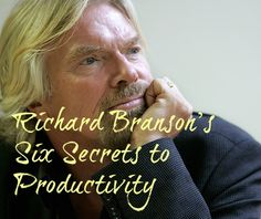 Sir Richard Branson is one of the most respected entrepreneurs on the planet and has started over 400 companies. He did all of this despite the fact that he has dyslexia. What are the secrets to his productivity?