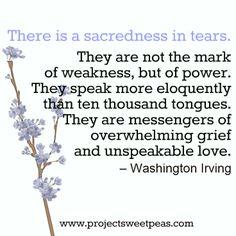 #tears #grief   www.projectsweetpeas.com