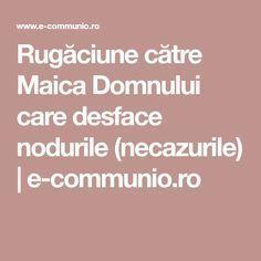 Rugăciune către Maica Domnului care desface nodurile (necazurile) | e-communio.ro