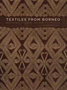 Read [PDF] Books Textiles from Borneo: The Iban, Kantu, Ketungau, and Mualang Peoples Textiles, Rite Of Passage, Music Games, Textile Art, Textile Patterns, Tribal Art, Ebooks, Rug Ideas, Kindle