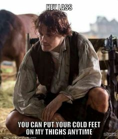 From Outlander Pick Up Lines.