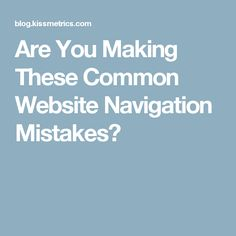 Are You Making These Common Website Navigation Mistakes?