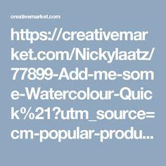 https://creativemarket.com/Nickylaatz/77899-Add-me-some-Watercolour-Quick%21?utm_source=cm-popular-products-email&utm_medium=email&utm_campaign=pp-rec-fallback-01-19-17?utm_source=Pinterest&utm_medium=CM Social Share&utm_campaign=Product Social Share&utm_content=Add me some Watercolour Quick! ~ Layer Styles on Creative Market