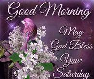 Good Morning, May God Bless Your Saturday