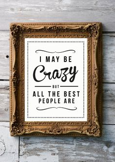 I may be crazy but all the best people are. - ? > Retro Inspirational Quote Giclee Art Print by RockTheCustardPrints