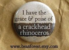 grace and poise of crackhead rhino  funny weird   by beanforest, $1.50