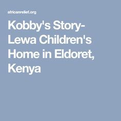 """Kobby was abandoned when she was only 7 years old and the first home she can remember was the Moi Teaching and Referral Hospital in Eldoret.""""When I came to Lewa Children's Home, I felt good,"""" Kobby said. Children In Africa, 7 Year Olds, Kids House, Kenya, Teaching, Home, Ad Home, Education, Homes"""