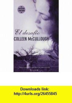 El Desafio (Spanish Edition) (9788466624503) Colleen McCullough , ISBN-10: 8466624503  , ISBN-13: 978-8466624503 ,  , tutorials , pdf , ebook , torrent , downloads , rapidshare , filesonic , hotfile , megaupload , fileserve