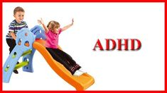 Attention Deficit Hyperactivity Disorder (ADHD) – Causes, Symptoms and Treatments