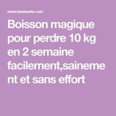 Boisson magique pour perdre 10 kg en 2 semaine facilement,sainement et sans effort Ramadan, Effort, Health Fitness, Diet, Messi, Tutu, Dessert, Amazing, Lose 20 Lbs