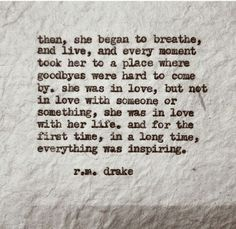 r.m. drake #poetry #quotes She was in love with her life! #goals
