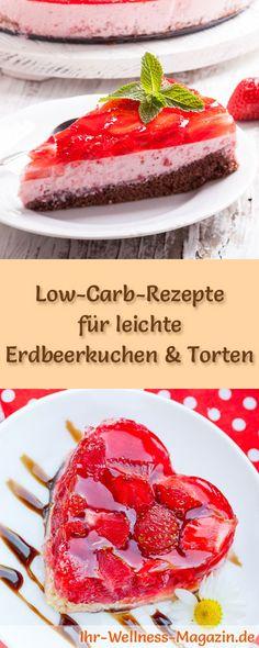 8 Low-Carb-Rezepte für leichte Erdbeerkuchen & Torten: Gesund, kalorienreduziert, ohne Getreidemehl und ohne Zuckerzusatz ...