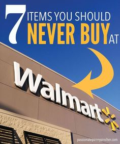 7 Items You Should Never Buy At Walmart