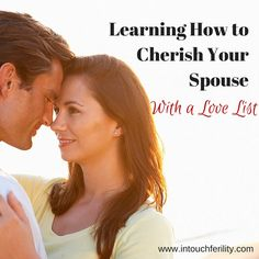 Learning How to Cherish Your Spouse with a Love List