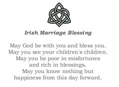 Irish Marriage Blessing - read at the end of our wedding ceremony