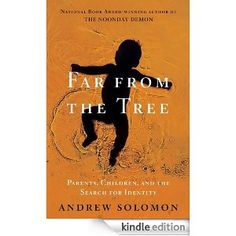 Far From the Tree by Andrew Solomon (pub date: Nov 13, 2012)