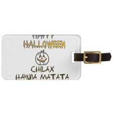 #Chilax Happy Halloween Hakuna Matata Luggage Tag - #Halloween happy halloween #festival #party #holiday