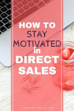 Are you a direct seller looking for inspiration and ways to stay motivated? Read 4 tips on the best ways to stay motivated in direct sales. #directsales #socialmedia #bloggingtips via @owlandforever