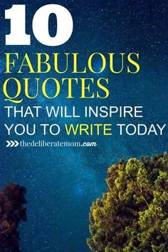 Do you ever put pen to paper (or fingers to keyboard) and freeze up? Need some writing inspiration? Check out these 10 fabulous quotes for writers that will inspire you to write today!