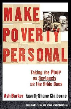 Make Poverty Personal: Taking the Poor as Seriously as the Bible Does (emersion: Emergent Village resources for communities of faith) Paperback by Ash Barker (Author) , Shane Claiborne (Foreword) Liberation Theology, Dorothy Day, Help The Poor, Reading Rainbow, Personalized Books, Cool Names, Life Inspiration, Book Recommendations, The Book