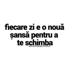 Fiecare zi e o noua sansa ptr a te schimba! Let Me Down, Let It Be, Amazing Quotes, True Words, True Love, Love You, Inspirational Quotes, Mood, Thoughts