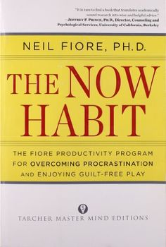 The Now Habit - A Strategic Program for Overcoming Procrastination and Enjoying Guilt-Free Play - Auteur : Neil Fiore - langue anglaise Find A Book, The Book, Good Books, Books To Read, Ya Books, Free Books, Best Self Help Books, Books Everyone Should Read, Books For Self Improvement