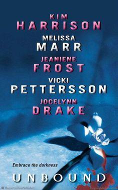 Unbound by Kim Harrison, Jeaniene Frost, Vicki Pettersson, Jocelynn Drake, Melissa Marr