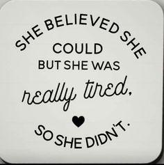 So very, very, very tired