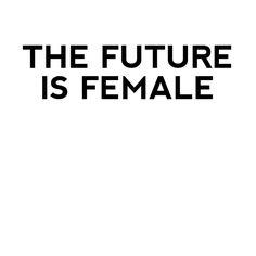 future is female - Google Search