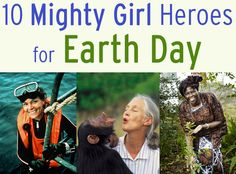 Ten Mighty Girl Environmental Heroes