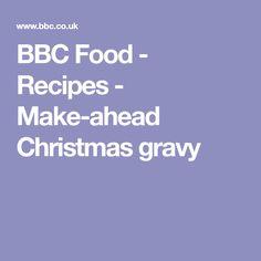 BBC Food - Recipes - Make-ahead Christmas gravy