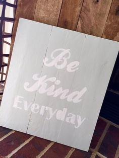 Be Kind Everyday on Wood Sign by CleverGoose on Etsy