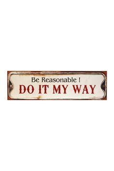 Do It My Way Metal Sign on @HauteLook