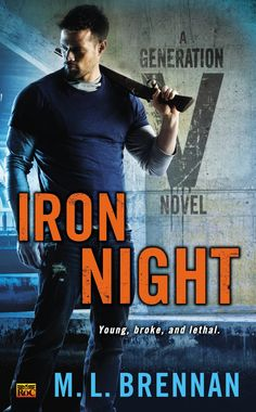 Iron Night: A Generation V Novel by M.L. Brennan (January 7, 2014) Roc