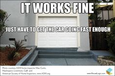 Garage fail. Funny house and home humor.